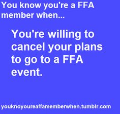 """Mom, I can't do this on Wednesday night because I have an FFA event."" is a normal sentence at my house!"