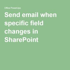 Send email when specific field changes in SharePoint