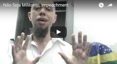 Não Seja Militonto, Impeachment
