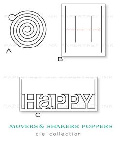 """Movers & Shakers: Poppers will be available for sale on February 15th.  They will retail for $16.  Movers & Shakers: Poppers contains three dies. The Spiral die measures 2-1/2"""" across. The Pop Up die measures 2-3/8"""" wide and just over 3"""" high. The Happy die 4-13/16"""" wide and 1-15/16"""" high."""