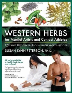 Western Herbs for Martial Artists and Contact Athletes: Effective Treatments for Common Sports Injuries Back Injury, Martial Artists, Qigong, Live In The Now, Judo, Taekwondo, Book Authors, Muay Thai, Karate