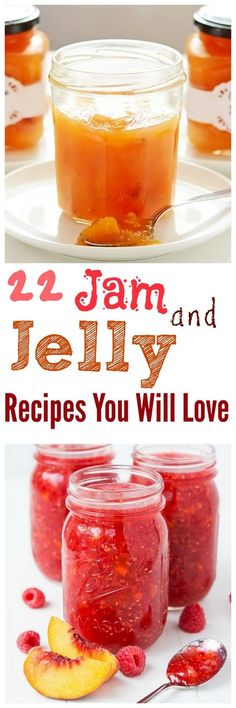 22 Jam and Jelly Recipes You won't be able to resist making! Think of all that summer fruit you can enjoy all year long.