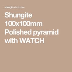 Shungite 100x100mm Polished pyramid with WATCH