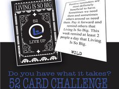 The 52 Live Up Cards are designed to enhance the core of Humanity with it's unique challenges. These cards can be played worldwide.