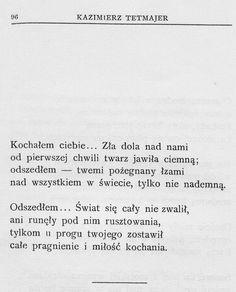 Kazimierz Przerwa-Tetmajer, Poezja polska Poem Quotes, Real Quotes, Deep Thoughts, Motto, Good To Know, Quotations, Lyrics, Poetry, Sad