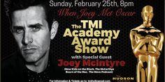 TMI Hollywood, Los Angeles' longest running and most celebrated live comedy show, presents the 6th Annual TMI Acadey Awards Show, with our very special guest, Joey McIntyre, from New Kids On the Block, The McCarthys, Return of the Mac and The Move Podcast. It's a night of Oscar worthy laughs. We parody everything about the Oscars including past and present Oscar winners and nominees. Take SNL and mix it with TMZ and you get TMI Hollywood, LA's longest running comedy show! Every Su...
