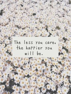 care less, be happier.