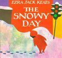 The Snowy Day / Juvenile Collection JUV E Kea
