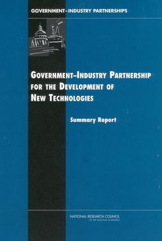 Government-industry partnerships for the development of new technologies: summary report - edited by Charles Wessner : National Academies Press, 2003. Ebrary ebook