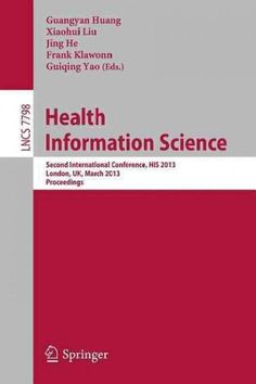 Health Information Science: Second International Conference, HIS 2013, London, UK, March 25-27, 2013 Proceedings