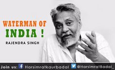 "Rajendra Singh ji is a well-known water conservationist from Alwar district, Rajasthan in India. He has been widely recognised and appreciated for his water restoration efforts in rural India. Also known as ""Waterman of India"", he won the Stockholm Water Prize, an award known as ""The Nobel Prize for Water"", in 2015.  #Inspiration #Motivation #WaterMan #India #RajendraSingh"