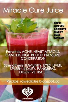Miracle Cure Juice Ingredients: (always choose organic whenever possible!) 2 large beets 4 long carrots 2 apples (of any kind) 6 stalks celery 2 limes 2 inches ginger  Juice and reap the amazing health benefits!