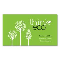 Think Eco Business Cards. Make your own business card with this great design. All you need is to add your info to this template. Click the image to try it out!