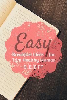 Easy Breakfast Ideas for Trim Healthy Mamas {S, E, & FP} - My Montana Kitchen