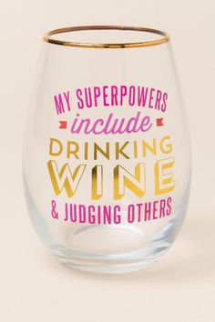 My Superpowers Drinking Wine Judging Others Stemless Wine Glass