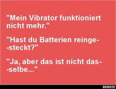Mein Vibrator funktioniert nicht mehr.. | Lustige Bilder, Sprüche, Witze, echt lustig