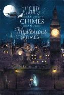 Flights, Chimes and Mysterious Times - This steam punk adventure takes place primarily in Londinium, a dangerous alternative London ruled over by the Lady and filled with all things mechanical.