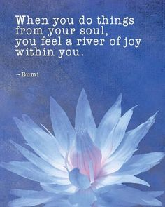 Ansichtkaarten met Engelstalige tekst: When you do things from your soul, you feel a river of joy within you - Rumi Inhoud: 10 kaarten, verpakt in cellofaan Rumi Love Quotes, Nature Quotes, Positive Quotes, Life Quotes, Inspirational Quotes, Daily Quotes, Joy Quotes, Motivational, Rumi Poem