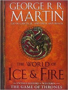The World of Ice & Fire: The Untold History of Westeros and the Game of Thrones (A Song of Ice and Fire) Hardcover http://www.amazon.com/dp/0553805444/ref=cm_sw_r_pi_dp_4YD-vb17TH5AV