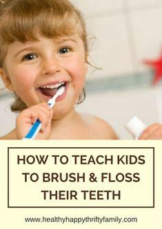 Teach Kids to Brush and Floss their Teeth