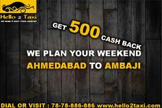 GET 500 CASH BACK !! ON AHMEDABAD TO AMBAJI TRIP !!  #BEST #CAR #RENTAL #SERVICE #PROVIDER #AHMEDABAD #MORE #DISCOUNT #MORE #OFFER #MORE #SAVE #YOUR #MONEY #ON #TAXI #BOOKING #AHMEDABAD DIAL OR VISIT : www.hello2taxi.com !!