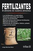LIBROS TRILLAS: FERTILIZANTES EL ALIMENTO DE NUESTROS ALIMENTOS