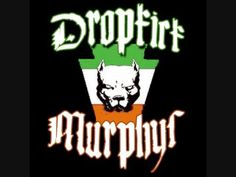 Dropkick Murphys - Kiss Me, I'm Shitfaced....I'll never forget you singing this to me.