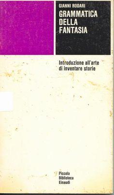 Grammatica della fantasia - Gianni Rodari