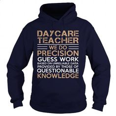 DAYCARE TEACHER - WE DO PRECISION - #cheap shirts #print shirts. SIMILAR ITEMS => https://www.sunfrog.com/LifeStyle/DAYCARE-TEACHER--WE-DO-PRECISION-Navy-Blue-Hoodie.html?60505