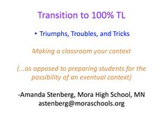 Transition to TL Triumphs, Troubles, and Tricks Making a classroom your context (.as opposed Teaching Strategies, Learning Activities, Teaching Resources, Technology Websites, Central States, Active Listening, A Classroom, Professional Development, Classroom Management