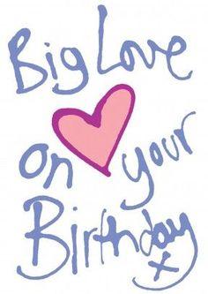 Big Love on your Birthday!