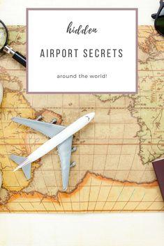 Hidden Airport Secrets from Around the World