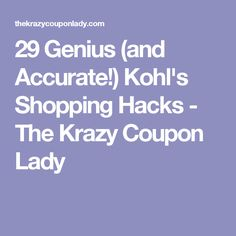29 Genius (and Accurate!) Kohl's Shopping Hacks - The Krazy Coupon Lady