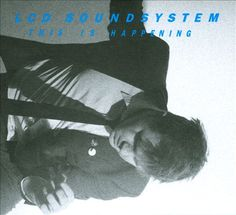 This Is Happening - LCD Soundsystem | Songs, Reviews, Credits, Awards | AllMusic
