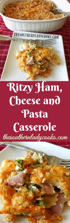 RITZY HAM, CHEESE AND PASTA CASSEROLE - The Southern Lady Cooks