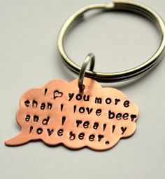 Funny Valentine St. Patricks Day Men I love You More Than Beer Custom Quote Key Chain, Gag Gift Funny Valentine, Gift Boyfriend Girlfriend. $23.00 USD, via Etsy.