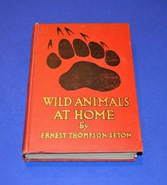 Wild-Animals-at-Home-First-Ed-1913-Ernest-Thompson-Seton-Doubleday-Page-amp-Co