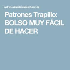Patrones Trapillo: BOLSO MUY FÁCIL DE HACER