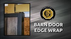 You can make a custom barn door with barn door edge wrap, a steel frame that holds everything together and looks great!