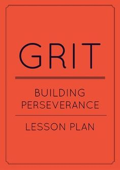 Teach students how to persevere. In this lesson, students work cooperatively with their peers and teacher to solve a problem: What is grit? How can we teach character traits like grit? The lesson starts with vocabulary instruction (grit, stamina, perseverance) that students will use throughout the lesson.