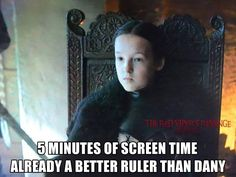 If you gave Lyanna Mormont three dragons I bet she could take over the world in less than a month!