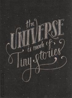 """""""O universo é feito por pequenas histórias."""""""