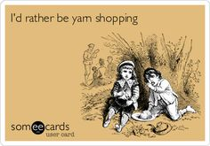 Truth. For my yarn friends.