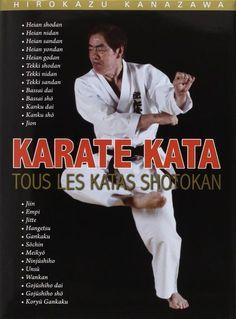 Karaté : Tous les katas Shotokan - Budo Editions
