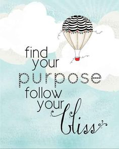 Find Your Purpose Follow Your Bliss Print by tuckerreece on Etsy
