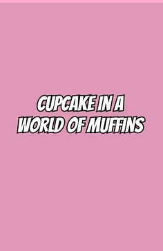 Cupcake in a world of muffins Wallpaper