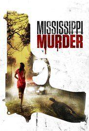 Mississippi Murder (2017) Full Movie Online