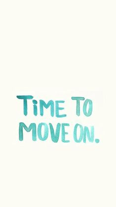 Time To Move On. Typography quotes. Tap to see more beautiful iPhone quotes wallpapers! - @mobile9