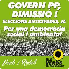 GOVERN PP, DIMISSIÓ! ELECCIONS ANTICIPADES, JA Per una democràcia social i ambiental Verds i Rebels http://elsverdsdegandia.net