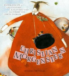 Christian Morgenstern | Kindergedichte und Galgenlieder (Bilder von Lisbeth Zwerger)